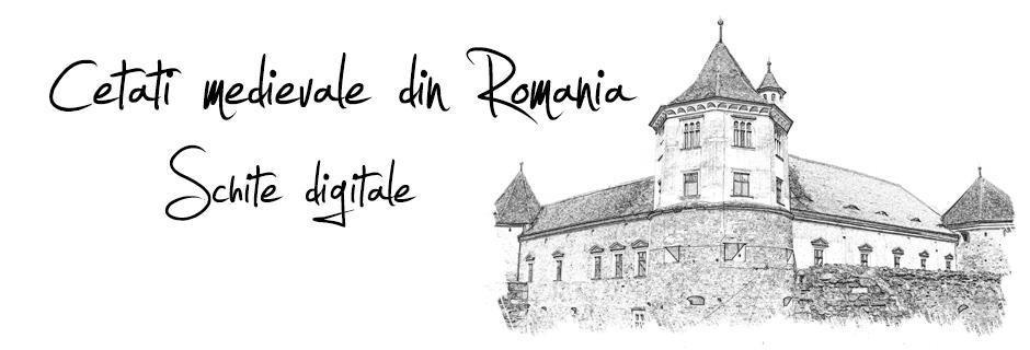 Cetati medievale din Romania - Schite
